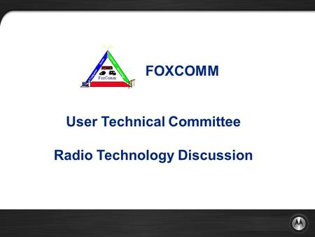 FOXCOMM User Technical Committee Radio Technology Discussion.