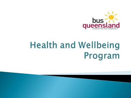 A health and wellbeing pilot program was introduced at Westside Bus Company's depot at Redbank in August 2012. The program was championed by Graham Henry,