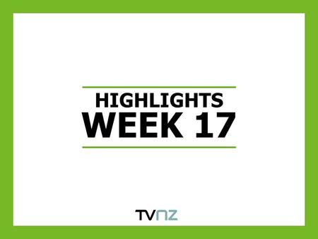 HIGHLIGHTS WEEK 17. THE SEASON FINALE OF MASTERCHEF NZ PULLS IN LARGE AUDIENCES Source: AGB NMR. Same Week Last Year W/C 26/04/09. Previous Four Weeks.
