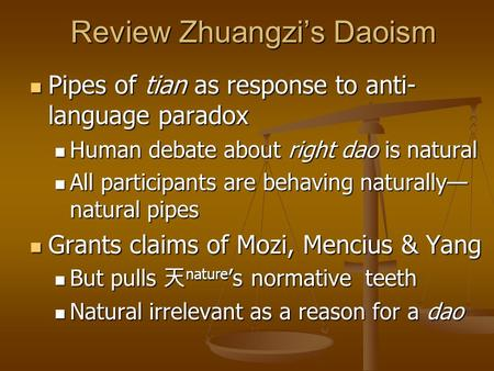Review Zhuangzi's Daoism Pipes of tian as response to anti- language paradox Pipes of tian as response to anti- language paradox Human debate about right.