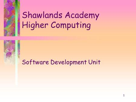 1 Shawlands Academy Higher Computing Software Development Unit.