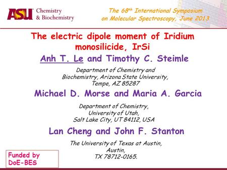 Anh T. Le and Timothy C. Steimle The electric dipole moment of Iridium monosilicide, IrSi Department of Chemistry and Biochemistry, Arizona State University,