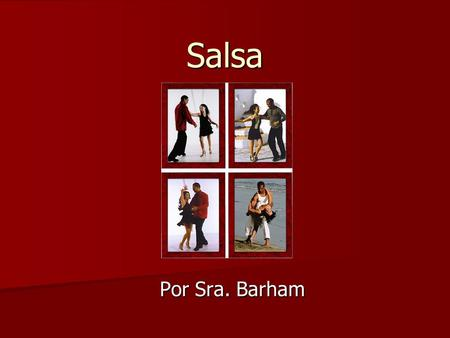 "Salsa Por Sra. Barham. Origins Most people credit Cuba with inventing the ""salsa"" dance; however, it is a mixture of dances from various countries including."