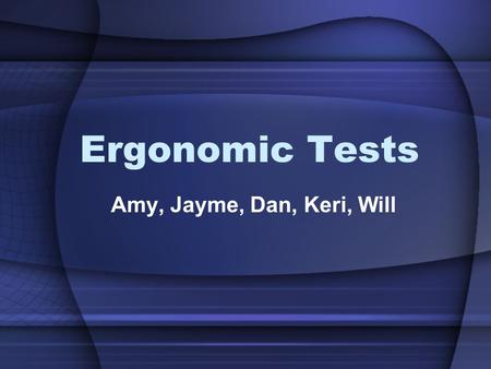 Ergonomic Tests Amy, Jayme, Dan, Keri, Will. RMA Maximum Isoinertial Testing – Lifting, Carrying, Pushing and Pulling.