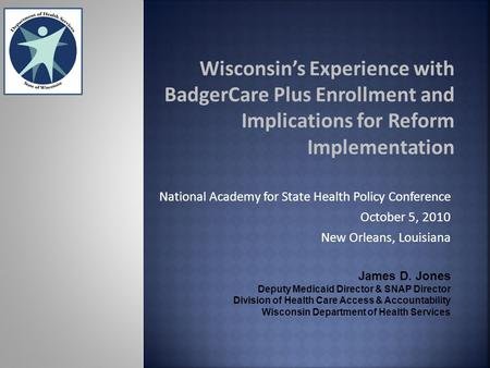Wisconsin's Experience with BadgerCare Plus Enrollment and Implications for Reform Implementation National Academy for State Health Policy Conference October.