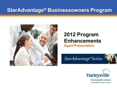 StarAdvantage ® Businessowners Program 2012 Program Enhancements Agent Presentation.