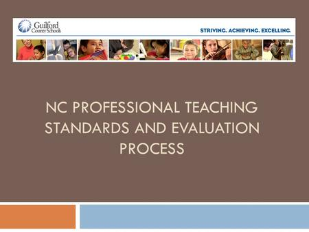 NC PROFESSIONAL TEACHING STANDARDS AND EVALUATION PROCESS.