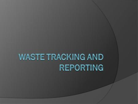 Overview of Module  Three Programs Waste Data Entry Recipe/Item Waste Report Location Cost Summary/Waste Tracking.