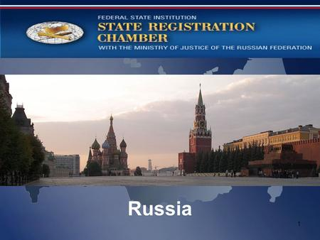 1 Russia. 2 Federal State Institution State Registration Chamber with the Ministry of Justice of the Russian Federation