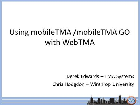 Using mobileTMA /mobileTMA GO with WebTMA