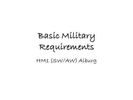 Basic Military Requirements HM1 (SW/AW) Alburg. Basic Military Requirements Chapter 4 Communications.