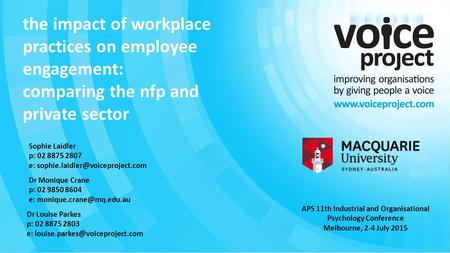 Page 1 ©Voice Project the impact of workplace practices on employee engagement: comparing the nfp and private sector Sophie Laidler p: 02 8875 2807 e: