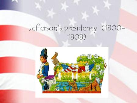 Jefferson's presidency (1800- 1808). Washington, D.C. 1791- Pierre L'Enfant, a French architect, designed the layout of the city Adams was the first to.