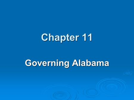 Chapter 11 Governing Alabama.