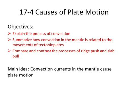 17-4 Causes of Plate Motion
