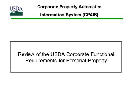 Review of the USDA Corporate Functional Requirements for Personal Property Corporate Property Automated Information System (CPAIS)