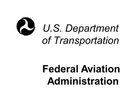 U.S. Department of Transportation Federal Aviation Administration.