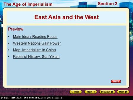 The Age of Imperialism Section 2 Preview Main Idea / Reading Focus Western Nations Gain Power Map: Imperialism in China Faces of History: Sun Yixian East.