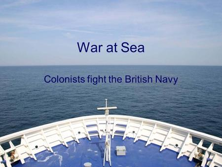 Colonists fight the British Navy