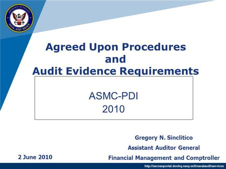 Agreed Upon Procedures and Audit Evidence Requirements ASMC-PDI 2010 2 June 2010 Gregory N. Sinclitico.