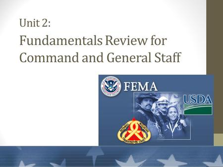 Unit 2: Fundamentals Review for Command and General Staff.