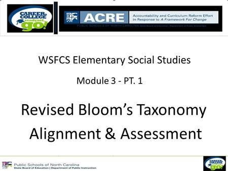 WSFCS Elementary Social Studies Revised Bloom's Taxonomy Alignment & Assessment Module 3 - PT. 1.