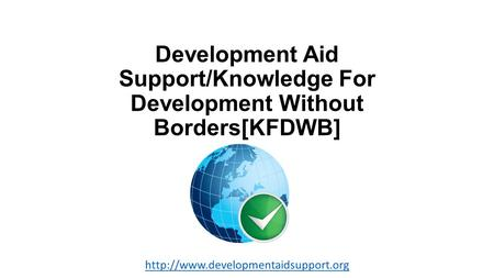 Development Aid Support/Knowledge For Development Without Borders[KFDWB]