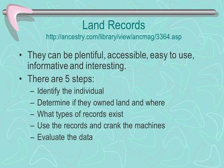 Land Records  They can be plentiful, accessible, easy to use, informative and interesting. There are 5.