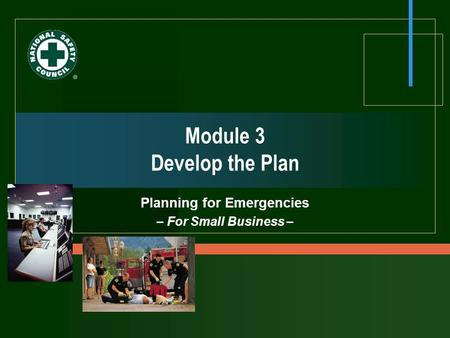 Module 3 Develop the Plan Planning for Emergencies – For Small Business –