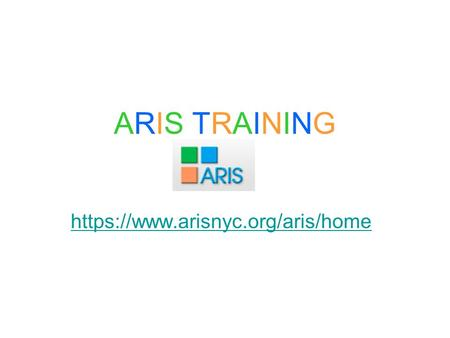 ARIS TRAININGARIS TRAINING https://www.arisnyc.org/aris/home.