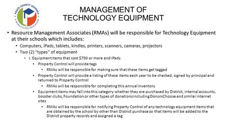 MANAGEMENT OF TECHNOLOGY EQUIPMENT Resource Management Associates (RMAs) will be responsible for Technology Equipment at their schools which includes: