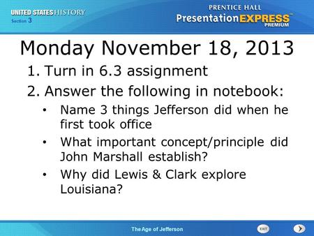 Chapter 25 Section 1 The Cold War Begins Section 3 The Age of Jefferson Monday November 18, 2013 1.Turn in 6.3 assignment 2.Answer the following in notebook: