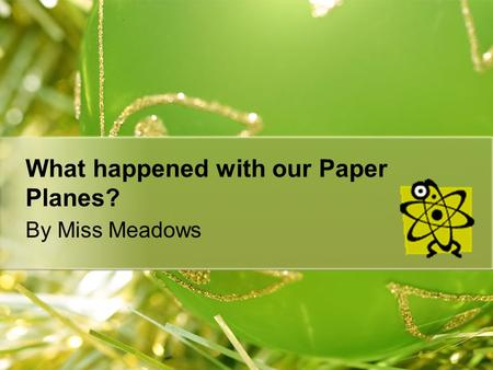 What happened with our Paper Planes? By Miss Meadows.