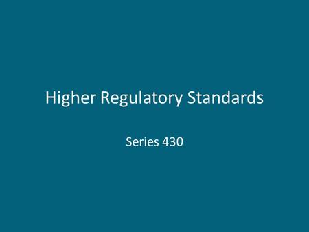 Higher Regulatory Standards Series 430. Higher Regulatory Standards 432 Elements Dougherty County (2007 Manual) – Total Points: 2740 – Activity 430.