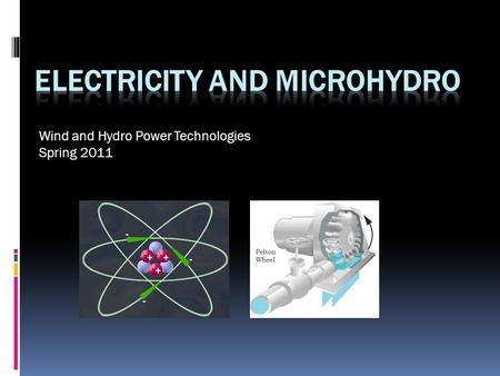 Wind and Hydro Power Technologies Spring 2011.