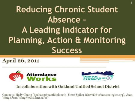 Reducing Chronic Student Absence – A Leading Indicator for Planning, Action & Monitoring Success April 26, 2011 _______________________________________.