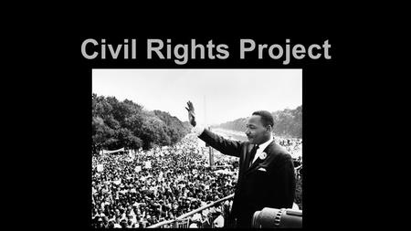 Civil Rights Project 1. Ivan Allen ●Elected mayor of Atlanta in 1962 who developed 1-285 and sports teams in Atlanta ●Ordered the removal of Colored and.