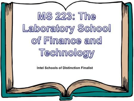 Intel Schools of Distinction Finalist. Once Upon a Time… There was a Middle School in the South Bronx named The Laboratory School of Finance & Technology.