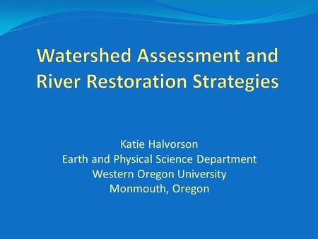 Watershed Assessment and River Restoration Strategies