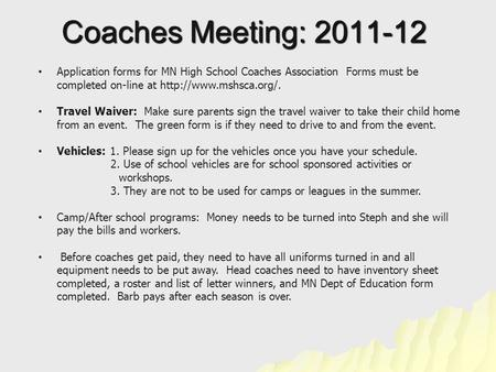 Application forms for MN High School Coaches Association Forms must be completed on-line at  Travel Waiver: Make sure parents sign.