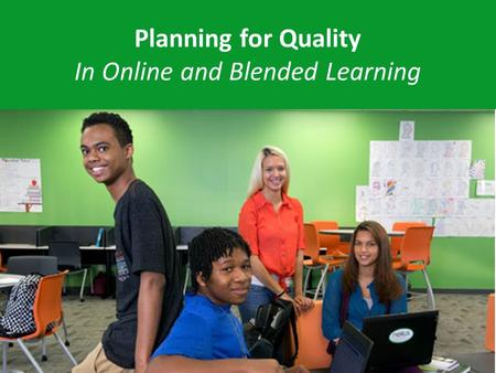 Planning for Quality In Online and Blended Learning.