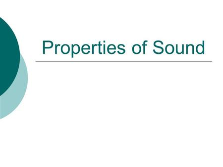 Properties of Sound.