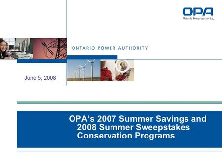 OPA's 2007 Summer Savings and 2008 Summer Sweepstakes Conservation Programs June 5, 2008.