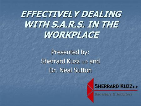 EFFECTIVELY DEALING WITH S.A.R.S. IN THE WORKPLACE