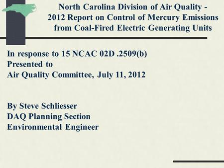 North Carolina Division of Air Quality - 2012 Report on Control of Mercury Emissions from Coal-Fired Electric Generating Units In response to 15 NCAC 02D.2509(b)