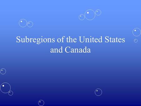 Subregions of the United States and Canada. The United States.