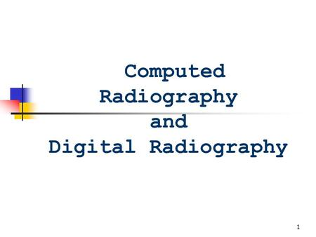 1 Computed Radiography and Digital Radiography 2 filmless' radiology departments Diagnostic radiographers have traded their ______ and _________ for.