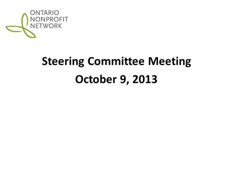 E Steering Committee Meeting October 9, 2013. AGENDA – October 9, 2013 AGENDA ITEMSLEAD 1.Welcome Approval of the Agenda Approval of August 20, 2013 Minutes.