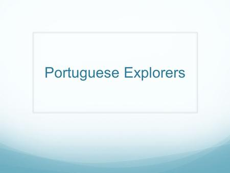 Portuguese Explorers. Nike Task Please take your HW out from last night. Open your interactive notebook to CNN Student News. Write today's task: Describe.
