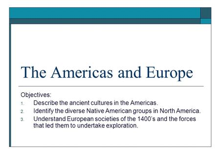The Americas and Europe